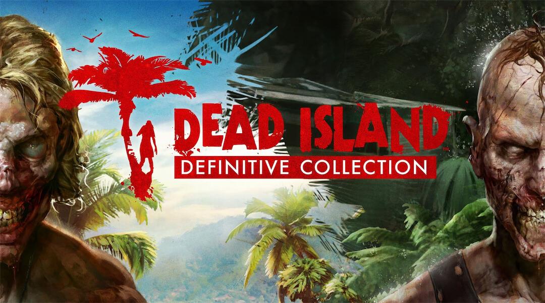 Dead Island Definitive Collection : pas de disque pour l'épisode Riptide