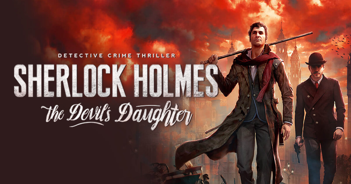 11 minutes de gameplay pour Sherlock Holmes The Devil's Daughter
