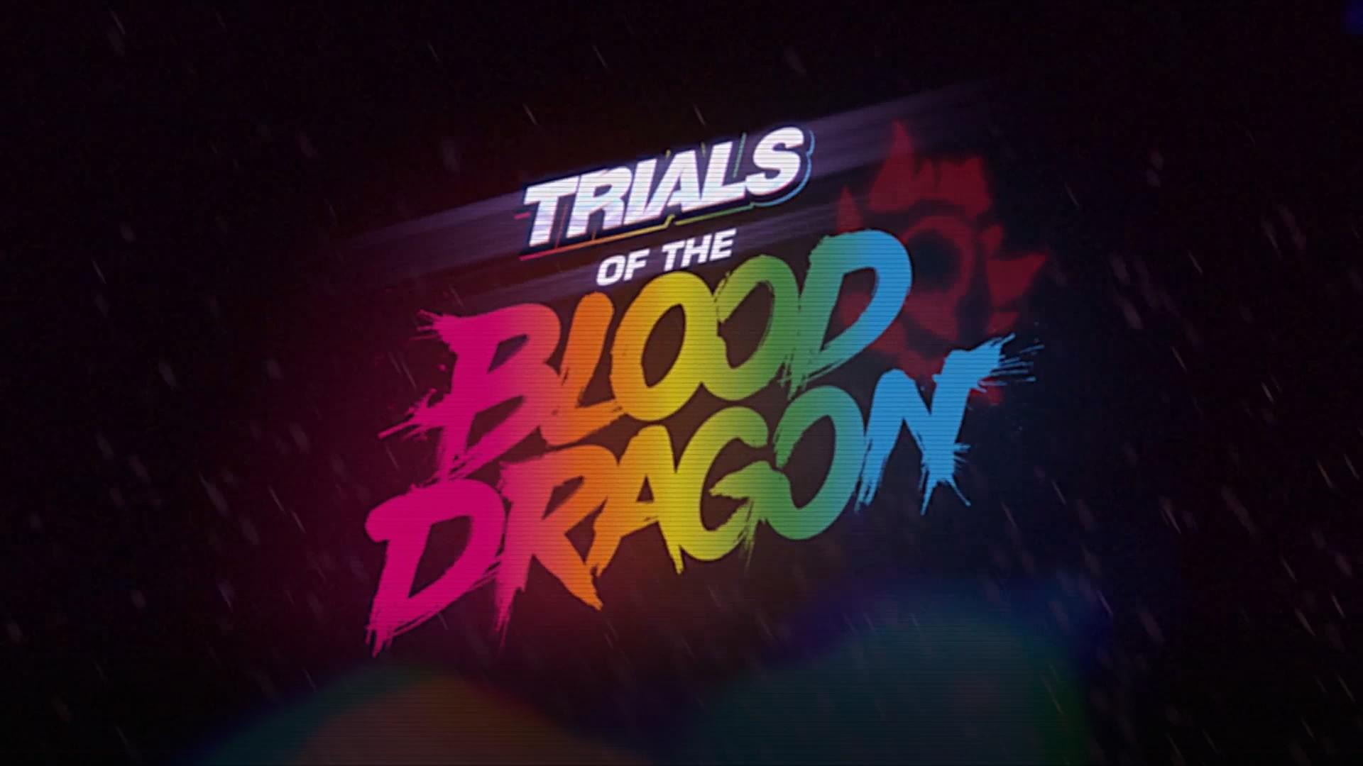 [TEST] Trials of the Blood Dragon